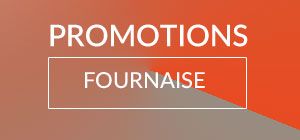 Promotions fournaise