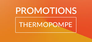 Promotions thermopompe